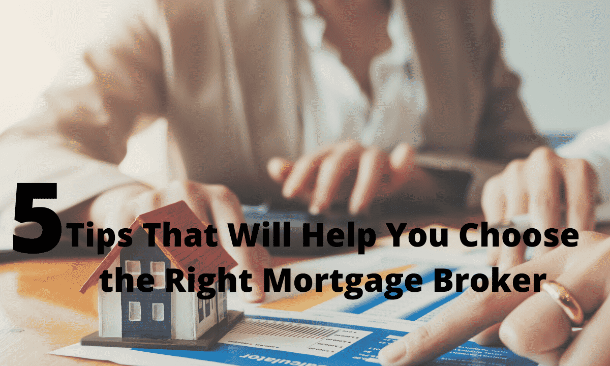 Choose the Right Mortgage Broker tips